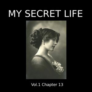 My Secret Life, Vol. 1 Chapter 13