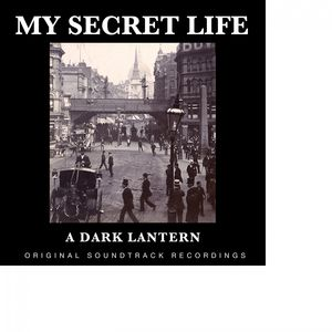 A Dark Lantern (My Secret Life, Vol. 1 Chapter 8) [Original Score]