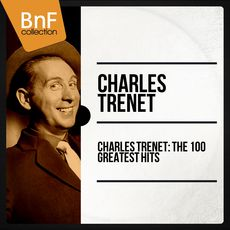 Charles Trenet: The 100 Greatest Hits