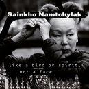 Like a Bird or Spirit, Not a Face | Sainkho Namtchylak