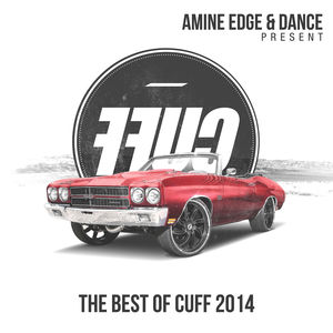 Amine Edge & DANCE Present FFUC (The Best of CUFF 2014)
