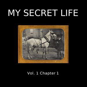 My Secret Life, Vol. 1 Chapter 1