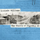 The Ghosts of Highway 20 | Lucinda Williams