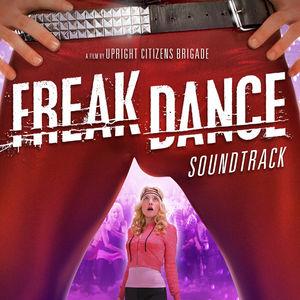 Freak Dance: A Film By Upright Citizens Brigade (Original Motion Picture Soundtrack)