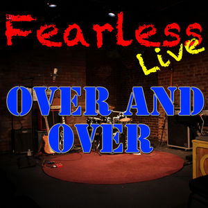 Fearless Live: Over And Over