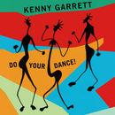Do Your Dance!   Kenny Garrett