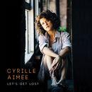 Let's Get Lost | Cyrille Aimée