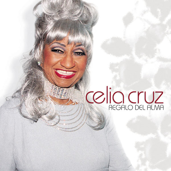 Celia Cruz Albums Celia Cruz Regalo Del Alma