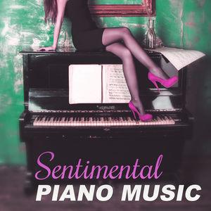 Sentimental Piano Music – Sentimental Jazz, First Love, Long Night, Sexy Piano Music, Mellow Jazz