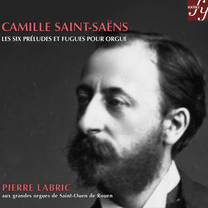 Saint-Saëns : 6 Preludes and Fugues for organ