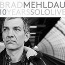 10 Years Solo Live   Brad Mehldau