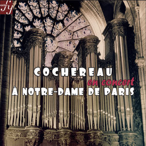 Cochereau in Concert at Notre-Dame in Paris