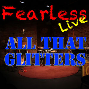 Fearless Live: All That Glitters