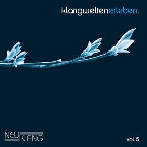 Neuklang Klangwelten, Vol. 5