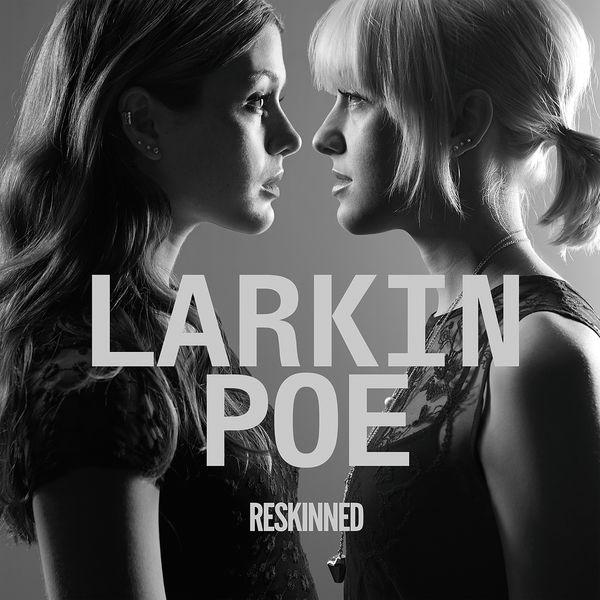 Larkin Poe - Reskinned (2016) FLAC