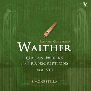 Walther: Organ Works & Transcriptions, Vol. 8