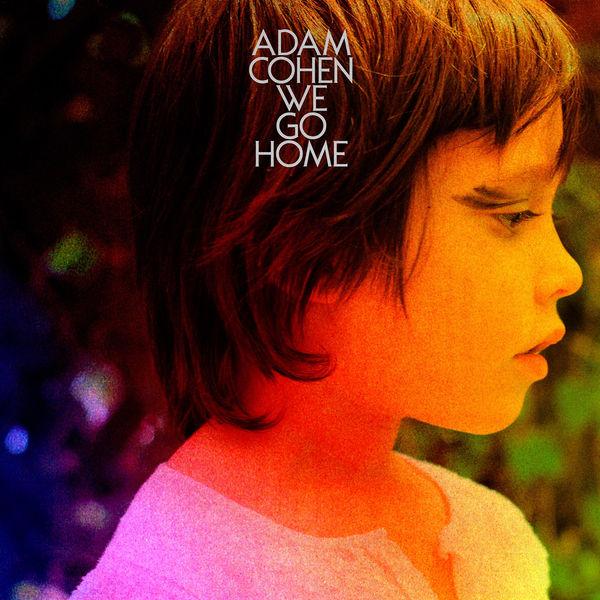 Adam Cohen We Go Home - 0711297499445_600
