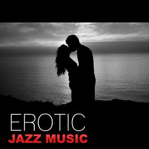 Erotic Jazz Music – Sensual Piano Jazz, Smooth & Sexy Piano Music, Mellow Jazz After Dark, Romantic Jazz