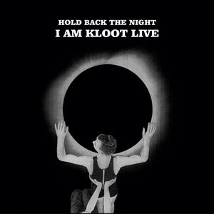 Hold Back The Night I Am Kloot Live (Deluxe Version)