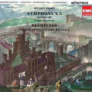 "Mendelssohn: Symphony No. 3, Overture ""The Hebrides"""