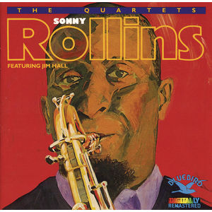 Sonny Rollins The Quartets Featuring Jim Hall
