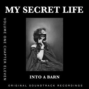 Into a Barn (My Secret Life, Vol. 1 Chapter 11) [Original Score]