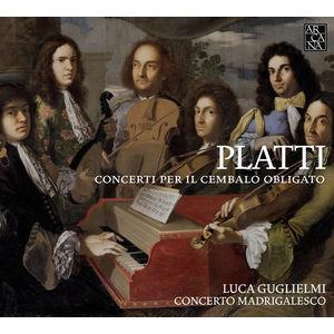 Giovanni Benedetto Platti : Concerti per il cembalo obligato