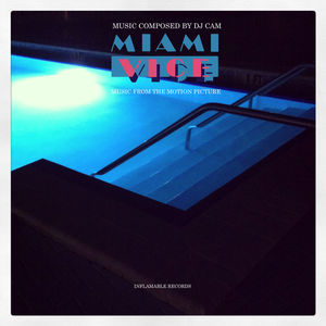 Miami Vice (Music Composed By DJ Cam - Music From The Motion Picture)