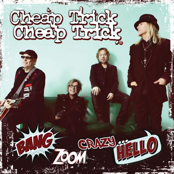 Cheap Trick - Bang, Zoom, Crazy...Hello (2016) FLAC