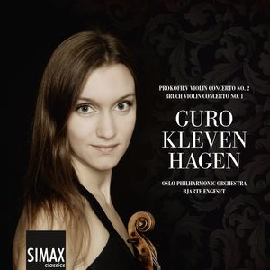 Guro Kleven Hagen – Bruch 1st and Prokofiev 2nd Violin Concertos