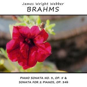 Brahms: Piano Sonata No.3, Sonata for 2 Pianos, Op.34b