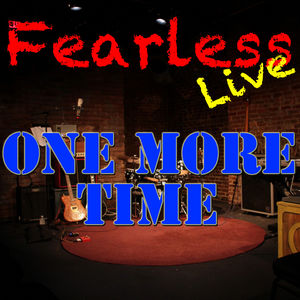 Fearless Live: One More Time