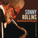 Holding The Stage - Road Shows, Vol. 4 | Sonny Rollins