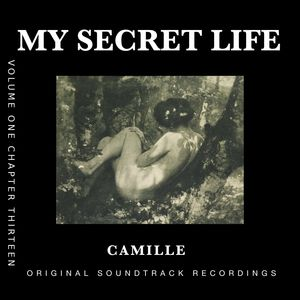 Camille (My Secret Life, Vol. 1 Chapter 13) [Original Score]
