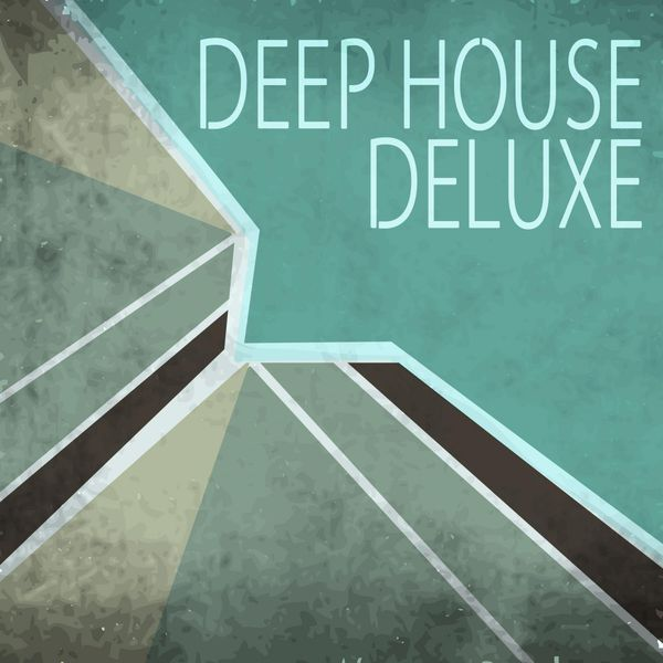 Deep house deluxe various artists download and listen for Deep house bands