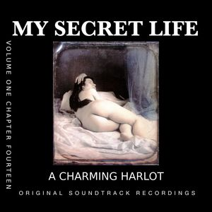 A Charming Harlot (My Secret Life, Vol. 1 Chapter 14) [Original Score]