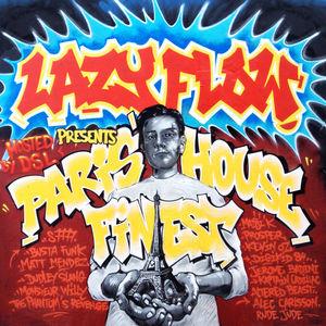 Lazy Flow Presents: Paris' House Finest