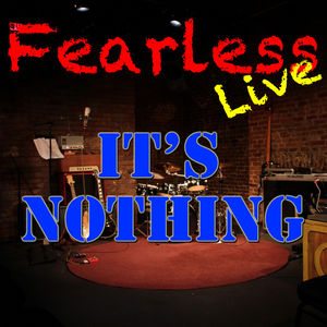 Fearless Live: It's Nothing