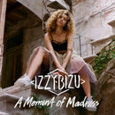 A Moment Of Madness (Deluxe) | Izzy Bizu