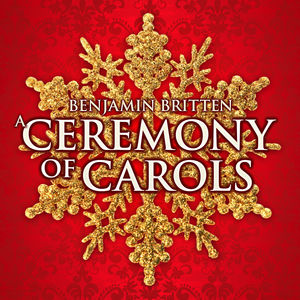 Benjamin Britten: A Ceremony of Carols