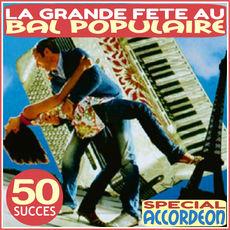 La grande fête au bal populaire - 50 succès (Spécial accordéon)