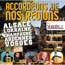 Accordéons De Nos Régions : Alsace Lorraine Champagne Ardennes